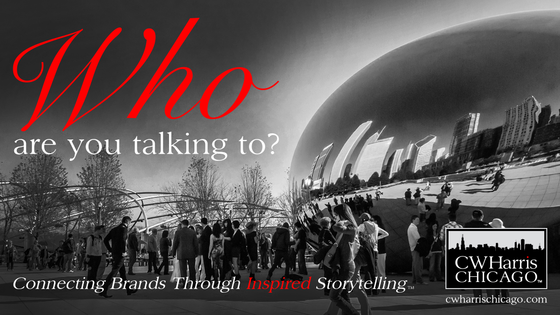 People at Cloudgate/The Bean in Chicago. C.W. Harris Chicago blog, Who Are You Talking To? Buyer Personas
